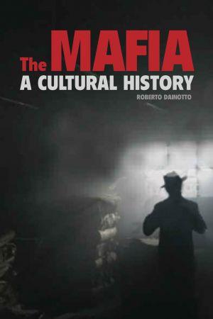The Mafia: A Cultural History book jacket