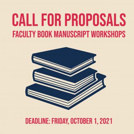 CFP: Faculty Book Manuscript Workshops. Image of books.