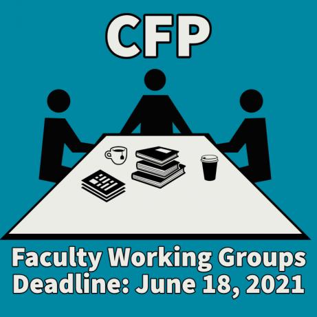 CFP Faculty Working Groups, Deadline June 18, 2021