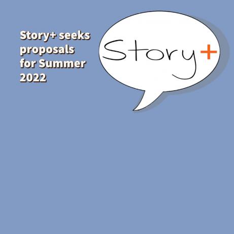 Story+ seeks proposals for Summer 2022