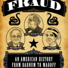 "Book cover, ""Fraud An American History from Barnum to Madoff,"" Princeton University Press."