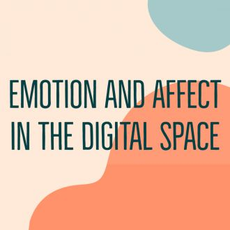Emotion and Affect in the Digital Space