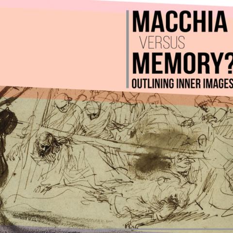 Macchia versus Memory? Outlining Inner Images