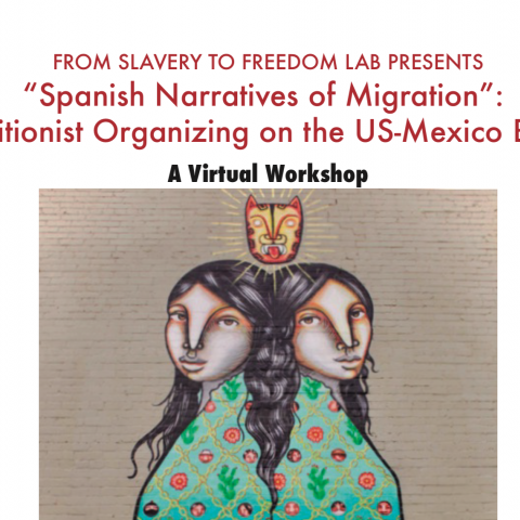 From Slavery to Freedom Lab Presents Abolitionist Organizing on the US-Mexico Border