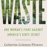 Book Cover that reads Waste: One Woman's Fight Against America's Dirty Secret by Catherine Coleman Flowers