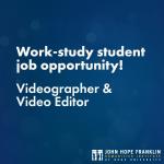 Work-study student job opportunity! Videographer & Video Editor