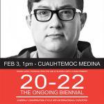 Feb 3, 1pm - Cuauhtemoc Medina