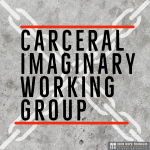 Carceral Imaginary Working Group
