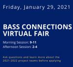 Friday, January 29, 2021 Bass Connections Virtual Fair