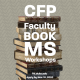 CFP Faculty Book MS Workshops