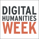 Digital Humanities Week